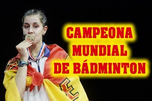 Carolina Marín, Campeona Mundial de Bádminton